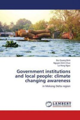 Government institutions and local people: climate changing awareness, Bui Quang Binh, Nguyen Dinh Chuc, Le Hong Ngoc
