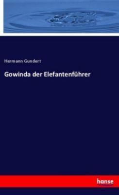 Gowinda der Elefantenführer - Hermann Gundert |