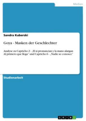 Goya - Masken der Geschlechter, Sandra Kuberski
