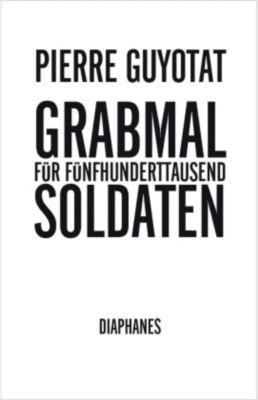 Grabmal für fünfhunderttausend Soldaten - Pierre Guyotat pdf epub