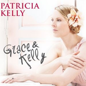 Grace & Kelly (Ltd. Digi Inkl. Fan Booklet), Patricia Kelly