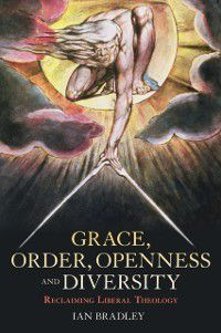 Grace, Order, Openness and Diversity, Ian Bradley