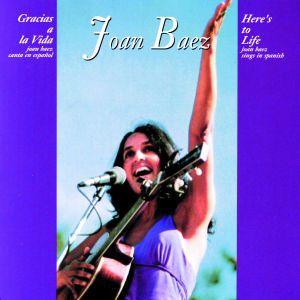 Gracias A La Vida (Here's To Life), Joan Baez