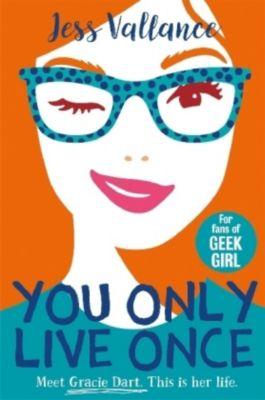 Gracie Dart - You Only Live Once, Jess Vallance