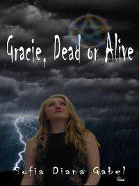 Gracie, Dead or Alive, Sofia Diana Gabel
