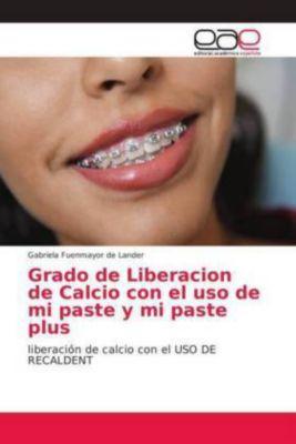 Grado de Liberacion de Calcio con el uso de mi paste y mi paste plus, Gabriela Fuenmayor de Lander