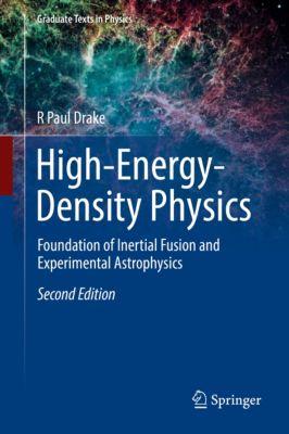 Graduate Texts in Physics: High-Energy-Density Physics, R Paul Drake