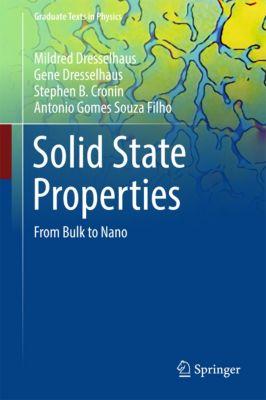 Graduate Texts in Physics: Solid State Properties, Gene Dresselhaus, Antonio Gomes Souza Filho, Mildred Dresselhaus, Stephen B. Cronin