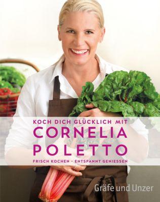 Gräfe und Unzer Einzeltitel: Koch dich glücklich mit Cornelia Poletto