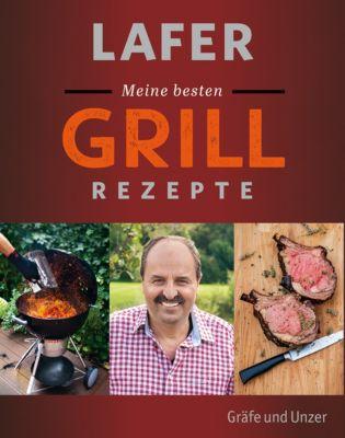 Gräfe und Unzer Einzeltitel: Lafer Meine besten Grillrezepte, Johann Lafer