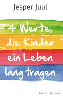 Gräfe und Unzer Einzeltitel: Vier Werte, die Kinder ein Leben lang tragen, Jesper Juul
