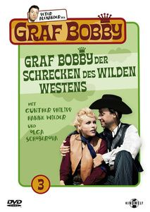 Graf Bobby, der Schrecken des Wilden Westen