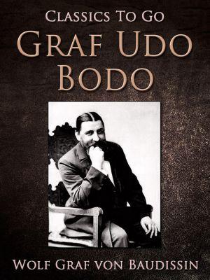 Graf Udo Bodo, Wolf Graf von Baudissin Freiherr von Schlicht