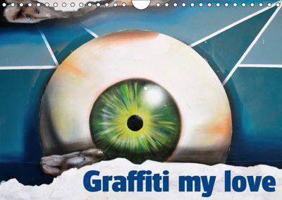 Graffiti my love (Wall Calendar 2019 DIN A4 Landscape), (c) 2016 by Atlantismedia