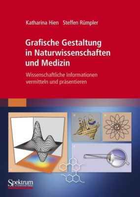 Grafische Gestaltung in Naturwissenschaften und Medizin, Katharina Hien, Steffen Rümpler