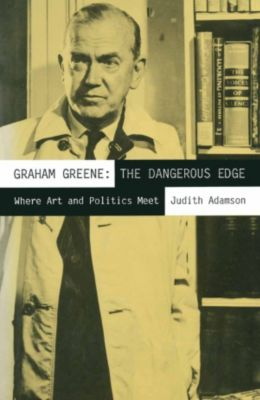 Graham Greene: The Dangerous Edge, Mark Shechner, Judith Adamson