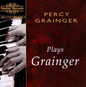 Grainger Plays Grainger, Percy Grainger