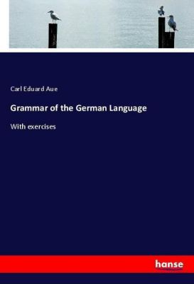 Grammar of the German Language, Carl Eduard Aue