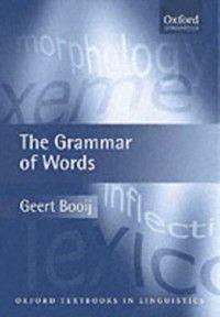 Grammar of Words, BOOIJ GEERT