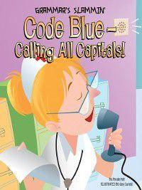 Grammar's Slammin': Code Blue-Calling All Capitals!, Pamela Hall