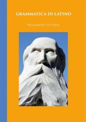 Grammatica di latino, Pellegrina Vittoria