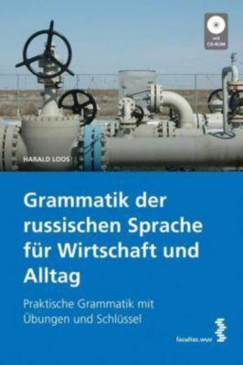 Grammatik der russischen Sprache für Wirtschaft und Alltag, m. Lösungsheft u. CD-ROM, Harald Loos