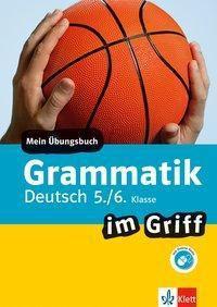 Grammatik im Griff Deutsch 5./6. Klasse