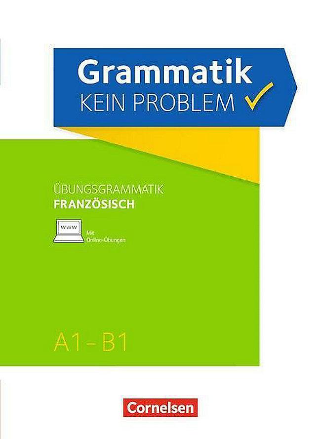 Grammatik Kein Problem übungsgrammatik Französisch A1 B1 Buch