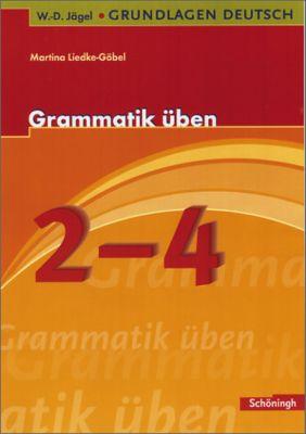 Grammatik üben, 2.-4. Schuljahr, Martina Liedke-Göbel
