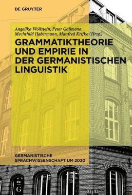 Grammatiktheorie und Empirie in der germanistischen Linguistik