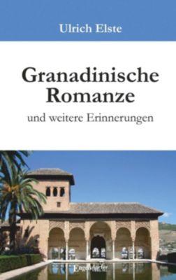 Granadinische Romanze und weitere Erinnerungen, Ulrich Elste