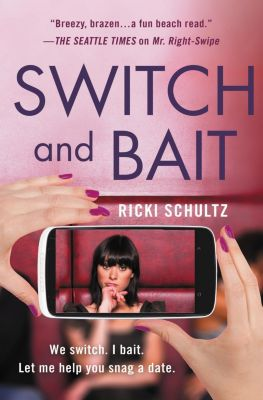 Grand Central Publishing: Switch and Bait, Ricki Schultz