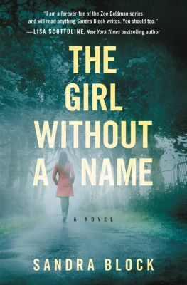 Grand Central Publishing: The Girl Without a Name, Sandra Block