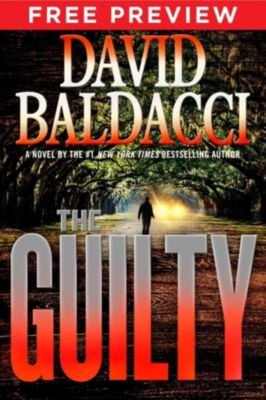Grand Central Publishing: The Guilty - EXTENDED FREE PREVIEW (first 9 chapters), David Baldacci