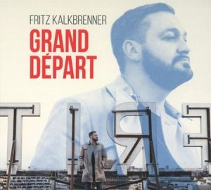 Grand Depart, Fritz Kalkbrenner