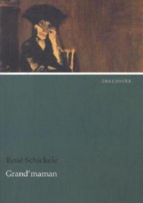 Grand' maman - René Schickele pdf epub