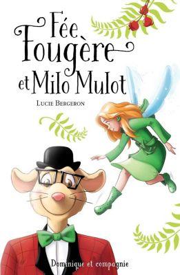 Grand roman Bleu - Série Tristan: Fée Fougère et Milo Mulot, Lucie Bergeron