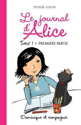 Grand roman Bleu - Série Tristan: Le journal d'Alice tome 1 - 1re partie, Sylvie Louis