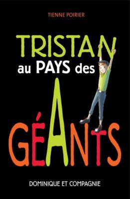Grand roman bleu: Tristan au pays des géants, Étienne Poirier