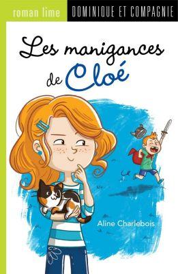 Grand roman lime: Les manigances de Cloé, Aline Charlebois