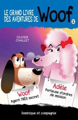 Grand roman noir: Le grand livre des aventures de Woof 2, Olivier Challet