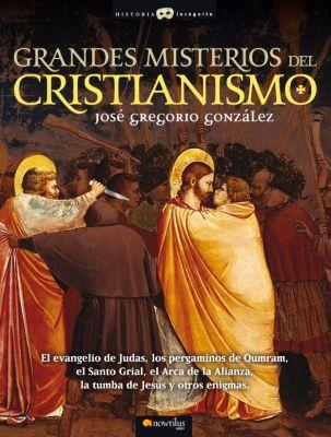Grandes Misterios del Cristianismo, José Gregorio González Gutiérrez