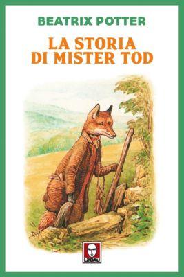 Grandi avventure seguendo una stella: La storia di Mister Tod, Beatrix Potter
