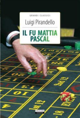 Grandi classici: Il fu Mattia Pascal, Luigi Pirandello