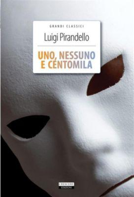 Grandi classici: Uno, nessuno e centomila, Luigi Pirandello