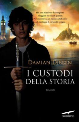 Grandi Romanzi Corbaccio: I custodi della storia, Damian Dibben