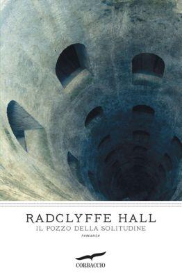 Grandi Romanzi Corbaccio: Il pozzo della solitudine, Radclyffe Hall