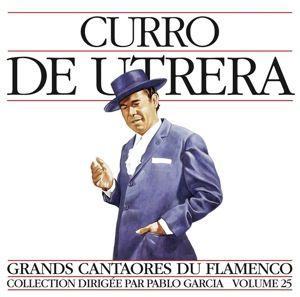 Grands Cantaores Du Flamenco V.25, Curro De Utrera