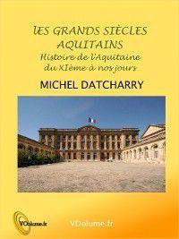 Grands siècles aquitains, Michel Datcharry