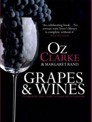 Grapes & Wines, Oz Clarke, Margaret Rand